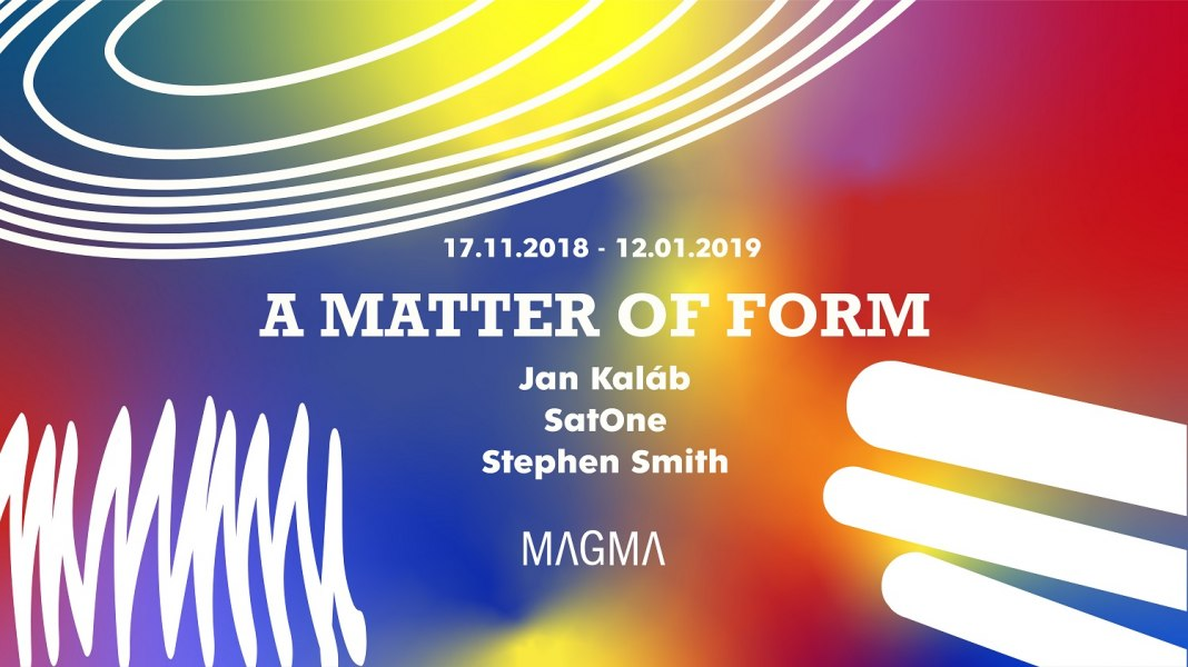 MAGMA gallery_A Matter of Form