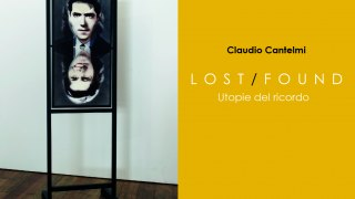 LOST/FOUND Utopie del ricordo